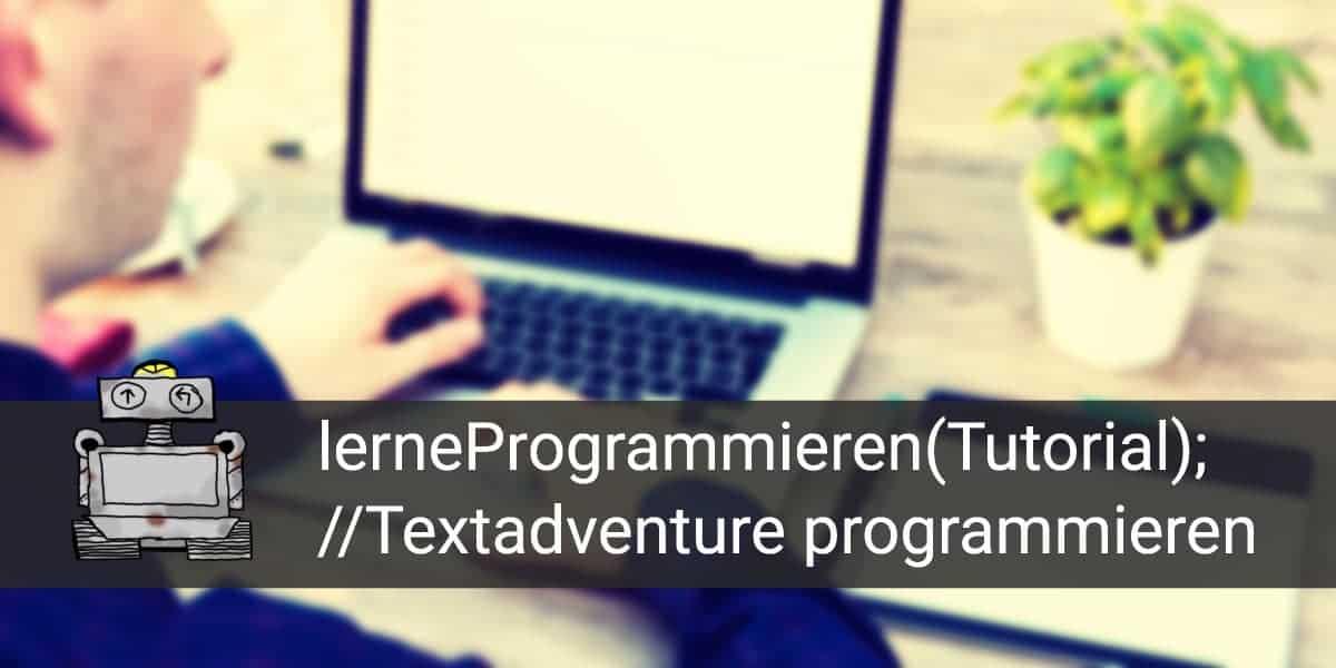 Titelbild Tutorial 2 Textbasiertes Adventure programmieren